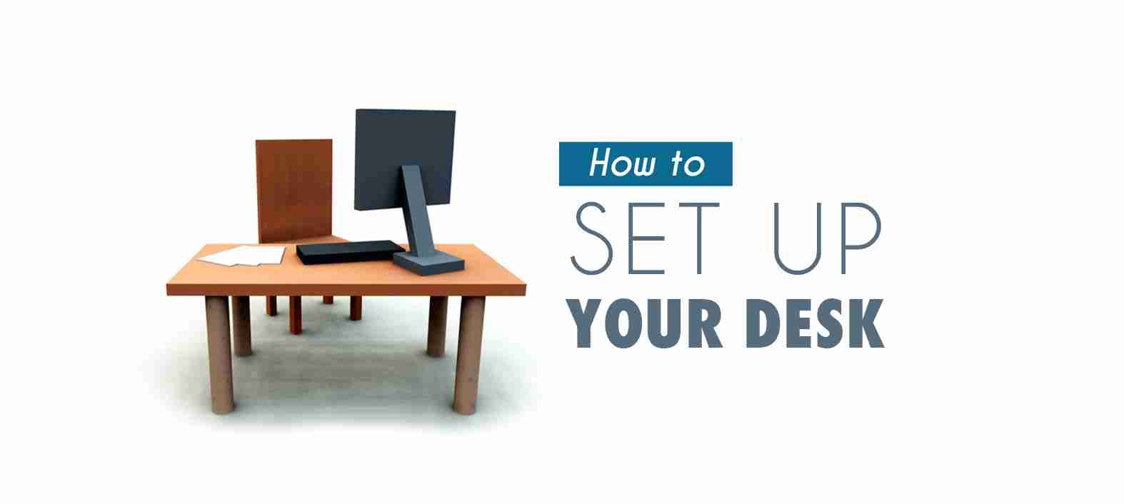 How To Set Up Your Desk Best Home Design 2018