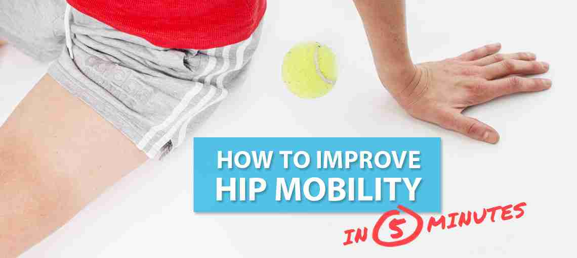 How to Improve Hip Mobility In 5 Minutes