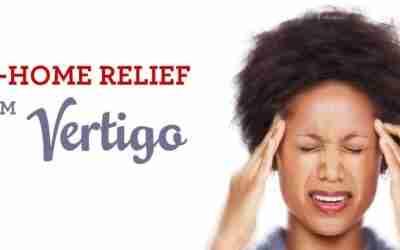 At-Home Relief From Vertigo