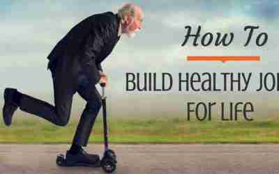 How To Build Healthy Joints For Life